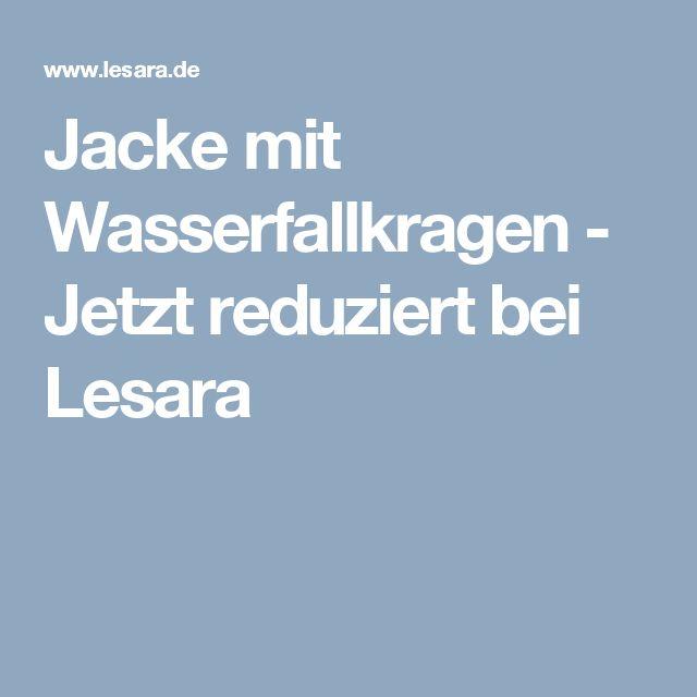 Jacke mit Wasserfallkragen - Jetzt reduziert bei Lesara