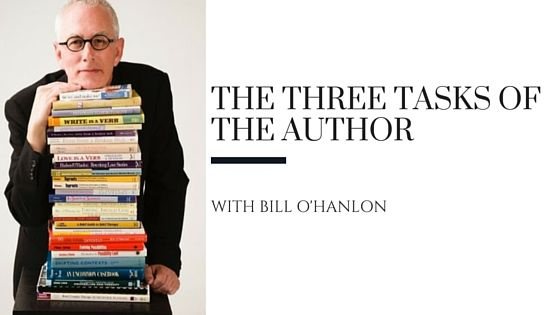 Registration for Bill O'Hanlon's  'Get Your Book Written and Published' course closes soon. I talked with him on my podcast about the three tasks of the author. Here's the transcript.