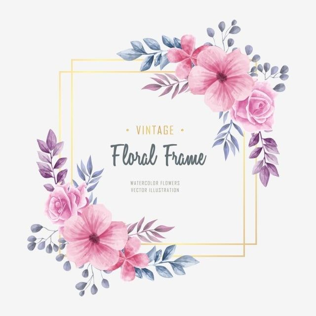 Vintage Watercolor Floral Frame Background Background Pattern Flower Png And Vector With Transparent Background For Free Download Aquarela Floral Quadro De Flores Ilustracao De Rosa