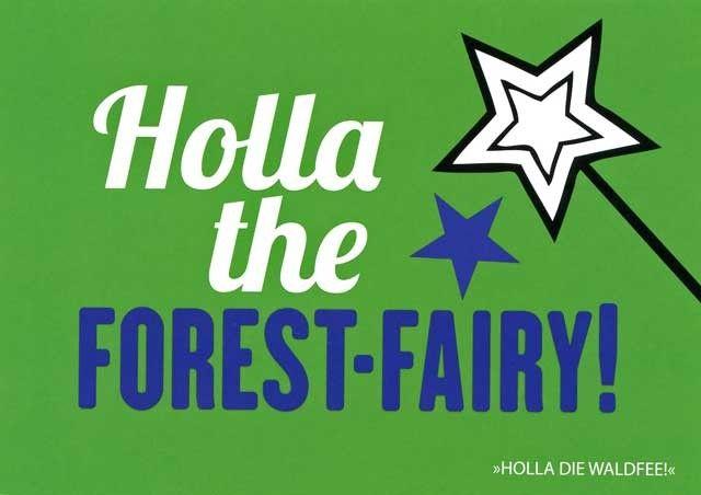 """Postkarte mit lustigen Sprüchen – Holla the forest-fairy! - """"Holla die Waldfee!"""" Postkarten Lustige Sprüche"""