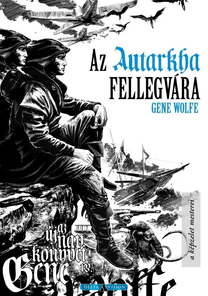 Gene Wolfe - Az Autarkha fellegvára (700x994)