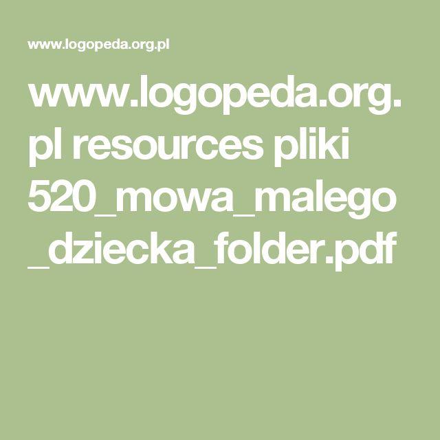 www.logopeda.org.pl resources pliki 520_mowa_malego_dziecka_folder.pdf