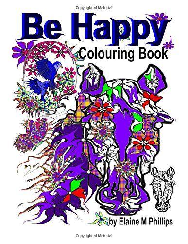 Be Happy Colouring Book (Secret Flower Gardens) (Volume 5... https://www.amazon.com/dp/1988097118/ref=cm_sw_r_pi_dp_U_x_xpZEAb1YS0ENM