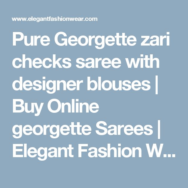 Pure Georgette zari checks saree with designer blouses | Buy Online georgette Sarees | Elegant Fashion Wear