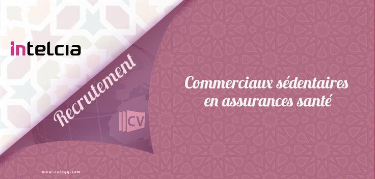 #Intelcia #embauche des #Commerciaux sédentaires en #assurance #santé à #Casa