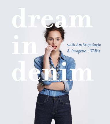 Dream In Denim: Enter to win a head-to-toe denim look from Anthropologie and Imogene + Willie!