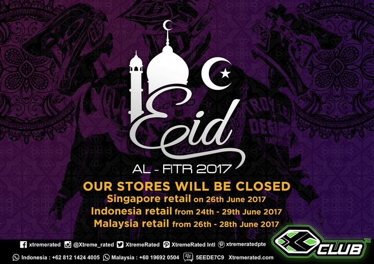 Eid Al Fitr Holidays Our Stores will be closed Singapore retail on 26th June 2017 Malaysia retail from 26th - 28th June 2017 *Indonesia retail from 24th - 29th June 2017  XCLUB Bali: Open as usual XCLUB Garut & Malang: Only 25th June 2017 Closed XCLUB Semarang: closed from 21th June - 02 July 2017 XCLUB Medan: closed from 25th - 28th June 2017  #xtremerated #xclub #EidAlFitr