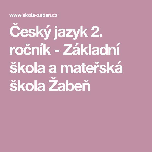 Český jazyk 2. ročník - Základní škola a mateřská škola Žabeň