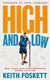 High and Low: How I Hiked Away From Depression Across Scotland by Keith Foskett (Author) #Kindle US #NewRelease #Sports #eBook #ad