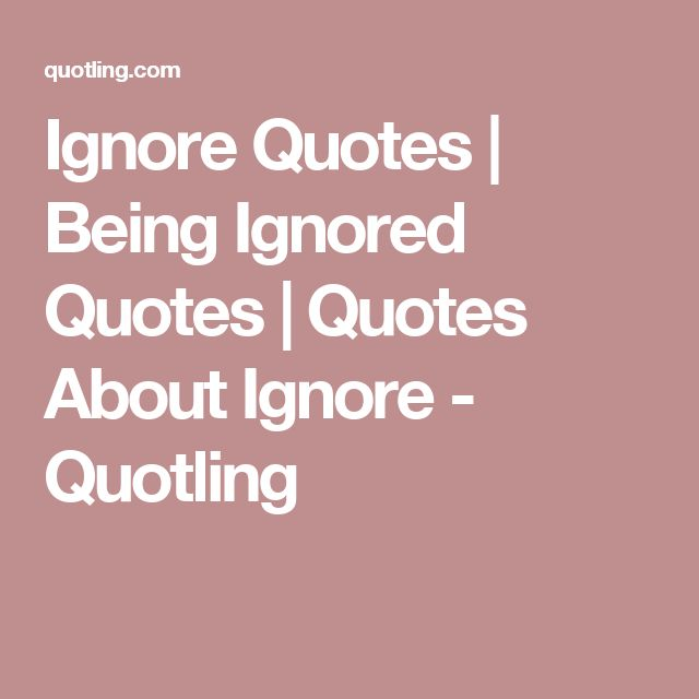 Funny Quotes About Being Ignored: Best 25+ Ignored Quotes Ideas On Pinterest