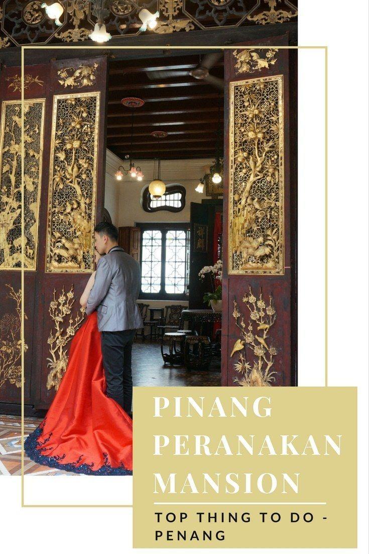 Pinang Peranakan Mansion – The Home of Penang's Baba and Nyonya in Malaysia