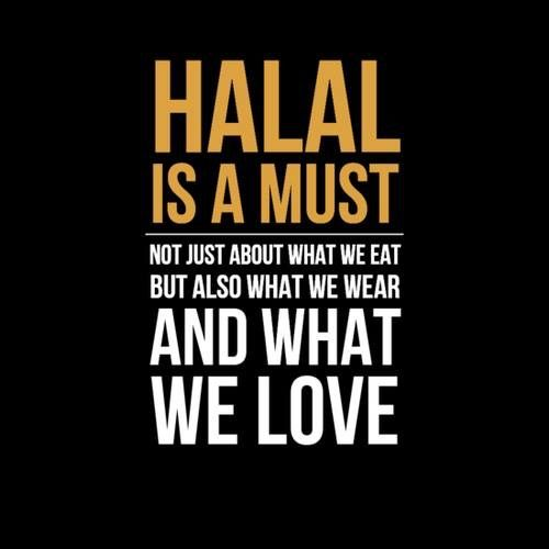 Halal in our lives. Alhamdulillah