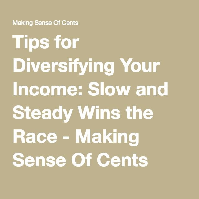 Tips for Diversifying Your Income: Slow and Steady Wins the Race - Making Sense Of Cents