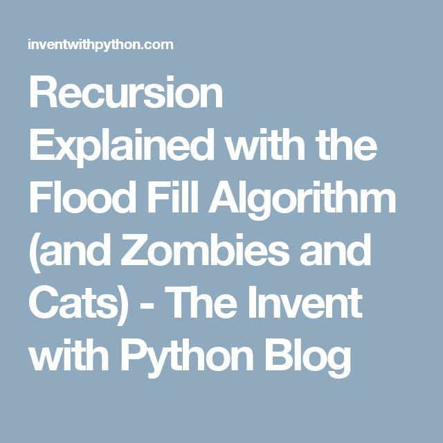 Recursion Explained with the Flood Fill Algorithm (and Zombies and Cats) - The Invent with Python Blog