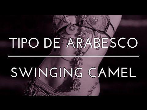 ARABESCO. SWINGING CAMEL. PASOS INTERMEDIOS. DANZA DEL VIENTRE. TRIBAL FUSION. - YouTube