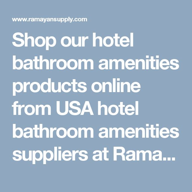 20 Best Hotel Bathroom Amenities Images On Pinterest Hotel Bathrooms Hotel Supplies And Bath Room