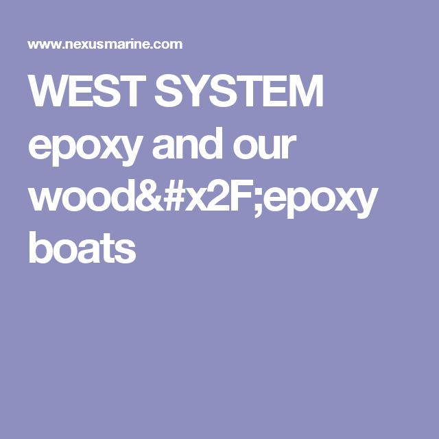WEST SYSTEM epoxy and our wood/epoxy boats