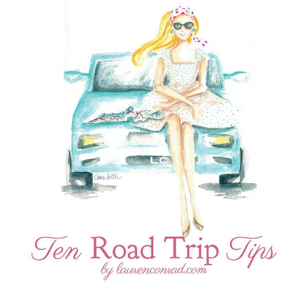 Lauren Conrad shares how to plan the perfect road trip. @Lauren Davison Davison Davison Davison Davison Dailey-Conrad.com