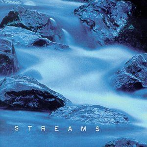 Various Artists- Streams- 1999- Contemporary Christian Pop- featuring: 4 Him w/Jon Anderson (Yes); Delirious? w/ Amy Grant; Michelle Tumes; Michael McDonald and  Maire Brennan; Burlap to Cashmere; Cindy Morgan; Point of Grace; Sixpence None the Richer; Chris Rodriguez