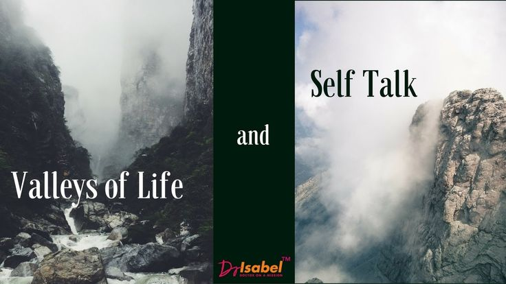 Valleys of Life & Self-talk