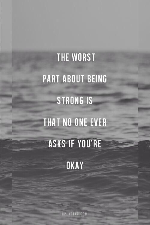 The worst part about being strong - http://quotespaper.com/quotes-about-life/5136