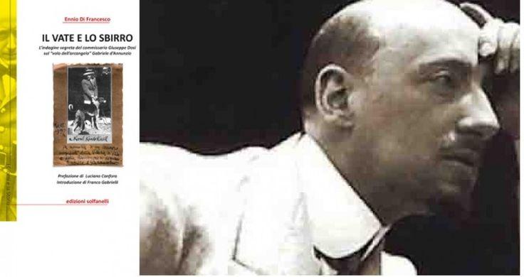 L'indagine segreta del commissario Dosi sul «volo dell'arcangelo» Gabriele d'Annunzio