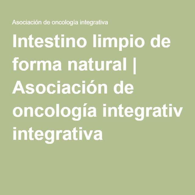 Intestino limpio de forma natural | Asociación de oncología integrativa