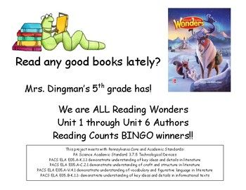 Do you use McGraw-Hill Reading Wonders in your 5th grade classroom? Do you use Scholastic Reading Counts or Accelerated Reader? This BINGO project is a perfect way to complete your school year and continue to expand your students' experience with a variety of authors and genres!This classroom-tested project includes student BINGO board, suggested title and Lexile Level information for Wonders Units 1-6 Literature Anthology authors, student directions in checklist form to create the BINGO…