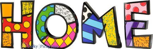 "HOME Word Art for Table Top or Wall by Romero Britto by Romero Britto. $90.94. Custom Word arranged by Picky Picky me. Romero Britto. Polystone Sculpture for Table Top or Wall. Letters are individually gift boxed in Britto box.. Warm up your HOME with this bright and cheerful Romero Britto HOME word art. This art can be used as a table decoration or wall hanging. Each letters average size is 5""H x 6""W x 1""D."