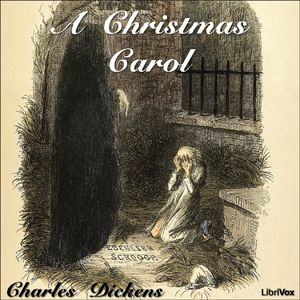 A Christmas Carol : Charles Dickens : Free Download & Streaming : Internet Archive Audio Book