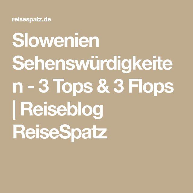 Slowenien Sehenswürdigkeiten - 3 Tops & 3 Flops   Reiseblog ReiseSpatz