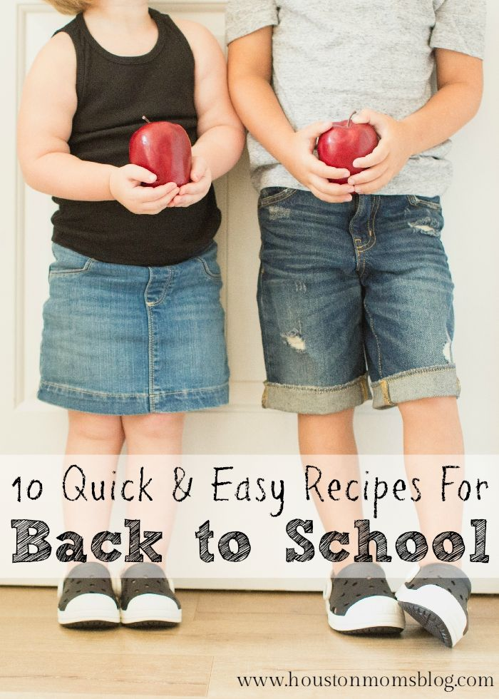 10 Quick & Easy Back to School Recipes | Houston Moms Blog