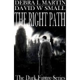 The Right Path (Apocalyptic Novelette) (Dark Future Series) (Kindle Edition)By Debra L. Martin