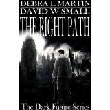 The Right Path (Apocalyptic Novelette) (Dark Future Series) (Kindle Edition)By Debra L. Martin
