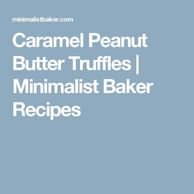 Caramel Peanut Butter Truffles | Minimalist Baker Recipes