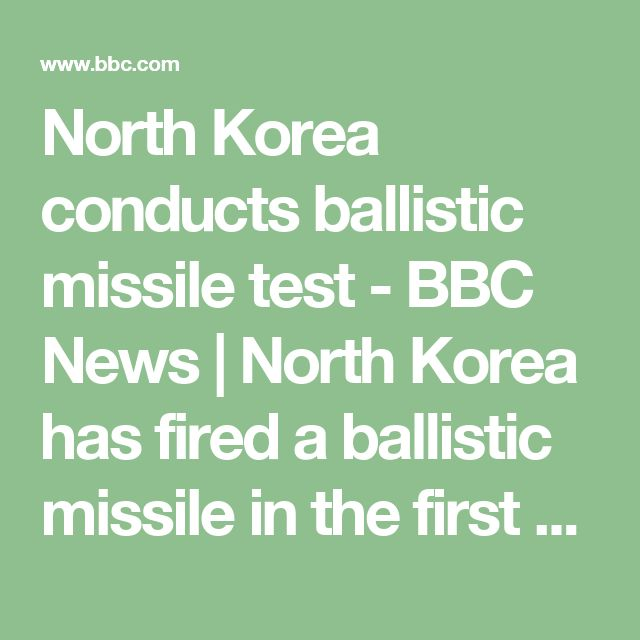 "North Korea conducts ballistic missile test - BBC News | North Korea has fired a ballistic missile in the first such test since Donald Trump took office as US president. […] In January, North Korean leader Kim Jong-un warned that his military was close to testing long-range missiles capable of reaching the United States and carrying nuclear warheads. Mr Trump derided the claim in a tweet, saying: ""It won't happen."""