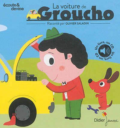 La voiture de Groucho / Olivier Saladin ; Nathalie Choux ; Gibus(écoute et devine). – Didier, 2014