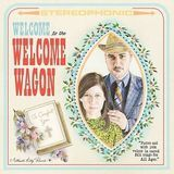 Welcome to the Welcome Wagon [CD]