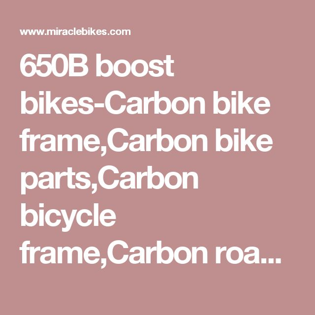 650B boost bikes-Carbon bike frame,Carbon bike parts,Carbon bicycle frame,Carbon road frame,Carbon MTB frame