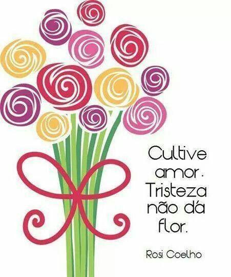 Cultivemos Amor em Paz... pois lembremo-nos que o amor é a coisa mais triste quando se desfaz.!...