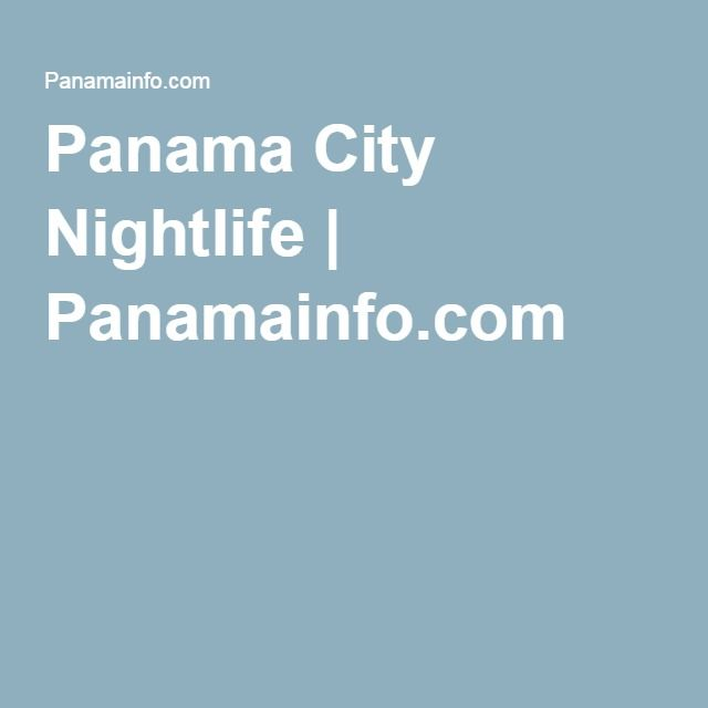 The 25 best panama city nightlife ideas on pinterest panama panama city nightlife panamainfo sciox Images