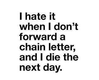 Yeah, that's the worst.Hate, Laugh, Quotes, Chains Letters, True, Funny Stuff, Humor, Things, Giggles
