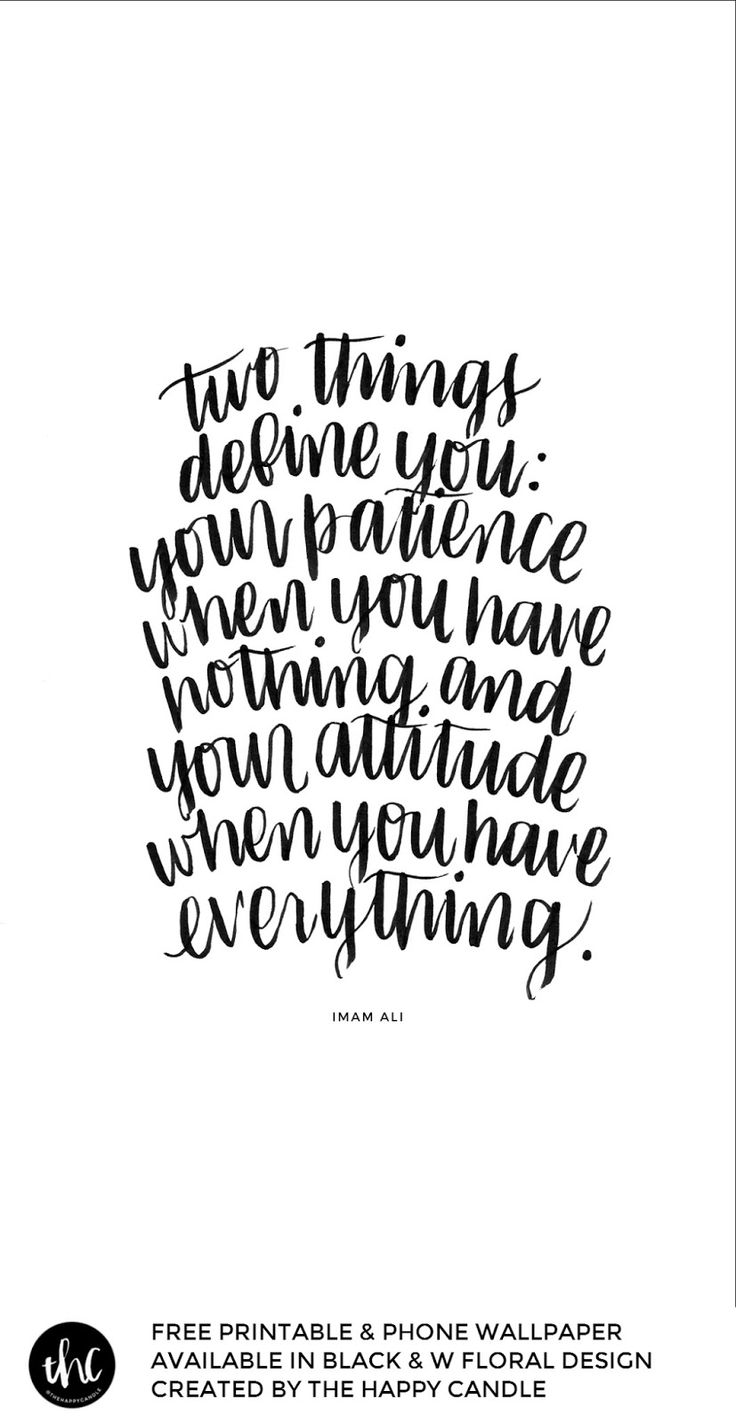 Free Printable and Phone Wallpaper / 'Two things define you: your patience when…