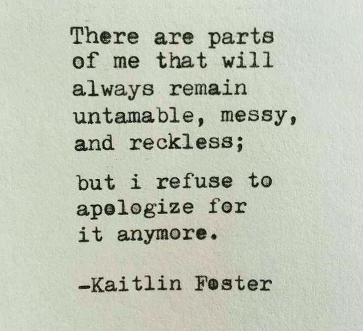 I won't and you shouldn't either.  Mommy loves your wild mess forever.