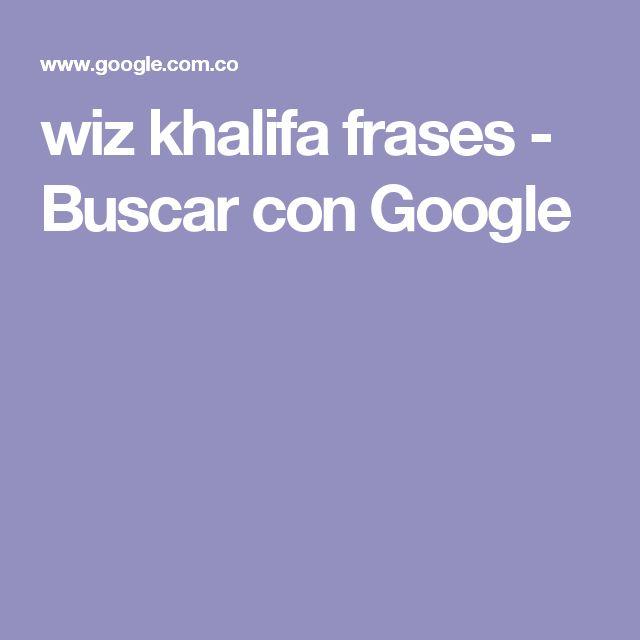wiz khalifa frases - Buscar con Google