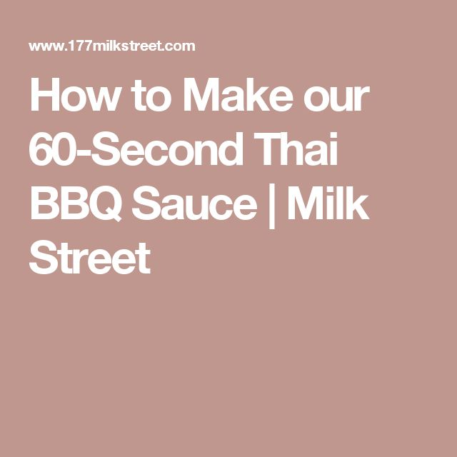 How to Make our 60-Second Thai BBQ Sauce | Milk Street