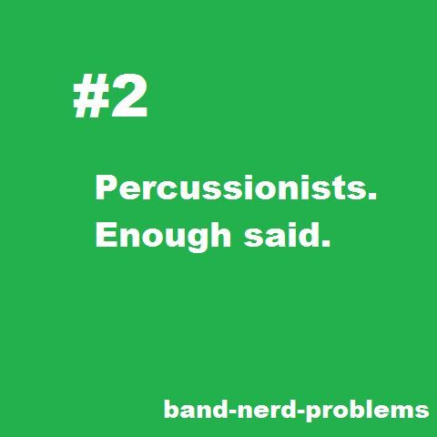 Band nerd problems
