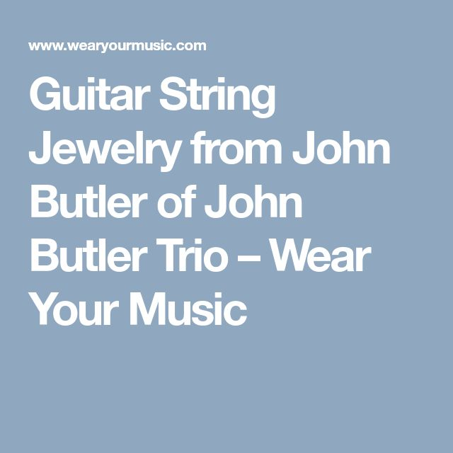 Guitar String Jewelry from John Butler of John Butler Trio – Wear Your Music  - Bracelet size 7.5