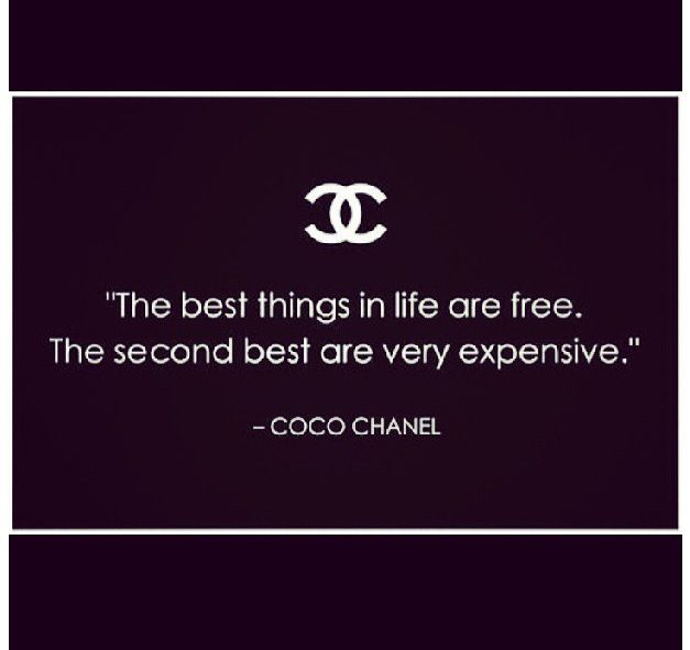 Chanel... the second best things in life are very expensive. :)