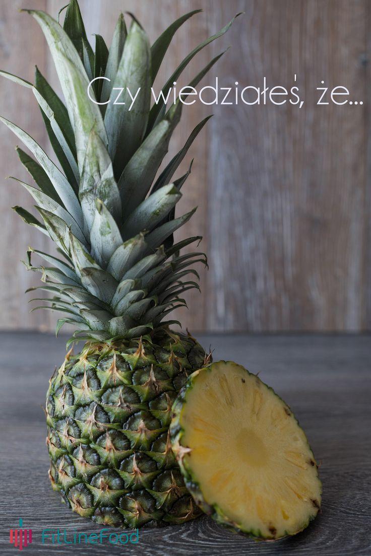 Czy wiedziałeś, że ananas pomaga zwalczyć cellulit? www.fitlinefood.com